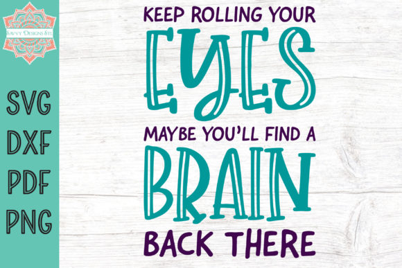 Print on Demand: Keep Rolling Your Eyes Graphic Crafts By savvydesignsstl - Image 1