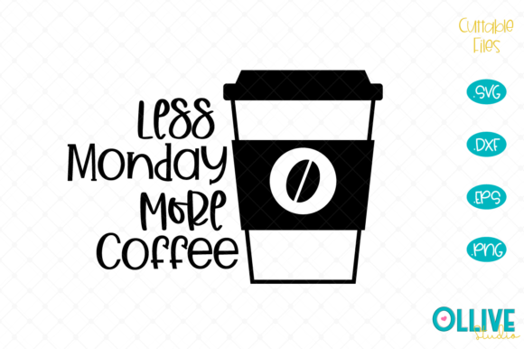 Download Free Less Monday More Coffee Grafico Por Ollivestudio Creative Fabrica for Cricut Explore, Silhouette and other cutting machines.