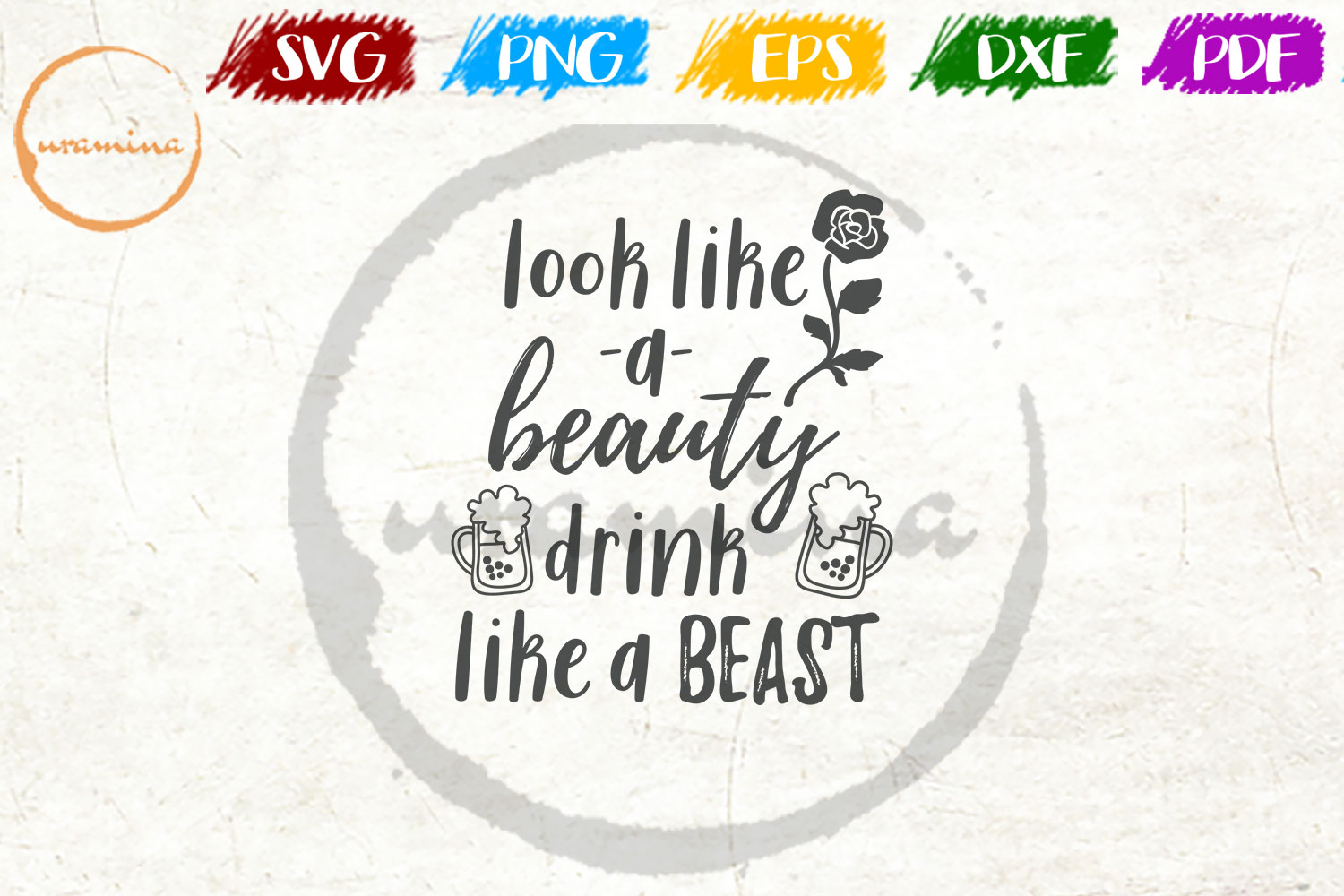 Download Free Look Like A Beauty Drink Like A Beast Graphic By Uramina for Cricut Explore, Silhouette and other cutting machines.