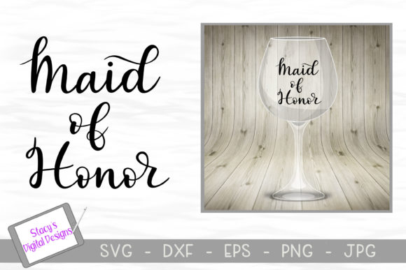 Maid of Honor - Bridal Party Graphic Crafts By stacysdigitaldesigns