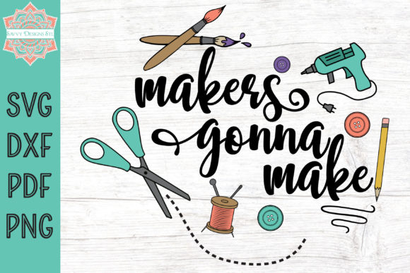 Print on Demand: Makers Gonna Make Graphic Crafts By savvydesignsstl
