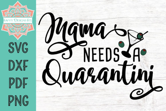 Print on Demand: Mama Needs a Quarantini Grafik Plotterdateien von savvydesignsstl