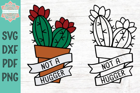 Print on Demand: Not a Hugger Cactus Graphic Crafts By savvydesignsstl - Image 1