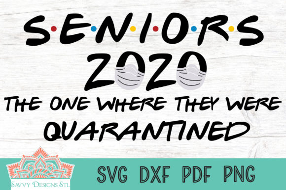 Print on Demand: Seniors 2020 Quarantined Grafik Plotterdateien von savvydesignsstl