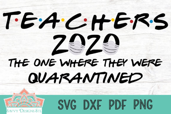 Print on Demand: Teachers 2020 Quarantined Grafik Plotterdateien von savvydesignsstl