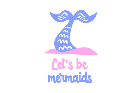 Let's Be Mermaids Summer Craft Cut File By Creative Fabrica Crafts - Image 1