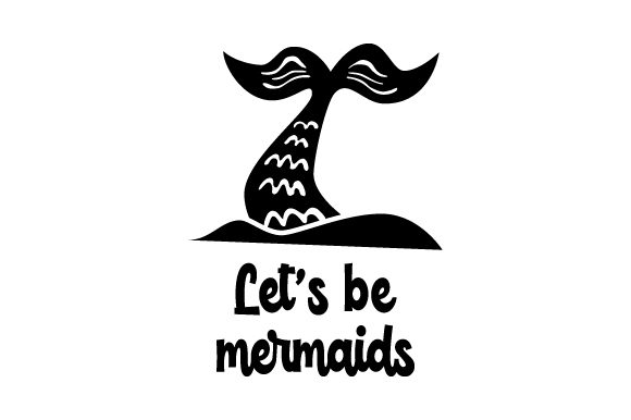 Let's Be Mermaids Summer Craft Cut File By Creative Fabrica Crafts - Image 2