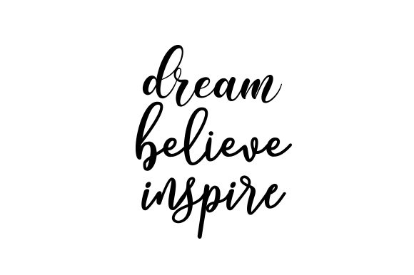 Download Free Dream Believe Inspire Svg Cut File By Creative Fabrica Crafts for Cricut Explore, Silhouette and other cutting machines.