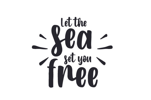 Download Free Let The Sea Set You Free Svg Cut File By Creative Fabrica Crafts for Cricut Explore, Silhouette and other cutting machines.