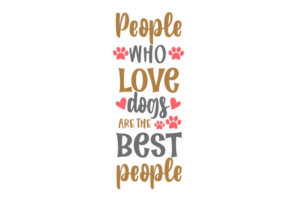 People Who Love Dogs Are the Best People Hunde Plotterdatei von Creative Fabrica Crafts