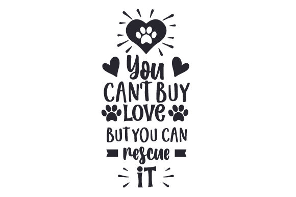 You Can't Buy Love but You Can Rescue It Dogs Craft Cut File By Creative Fabrica Crafts - Image 2