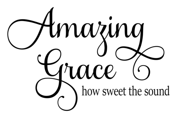 Download Free Amazing Grace How Sweet The Sound Graphic By Angelcakesetc for Cricut Explore, Silhouette and other cutting machines.