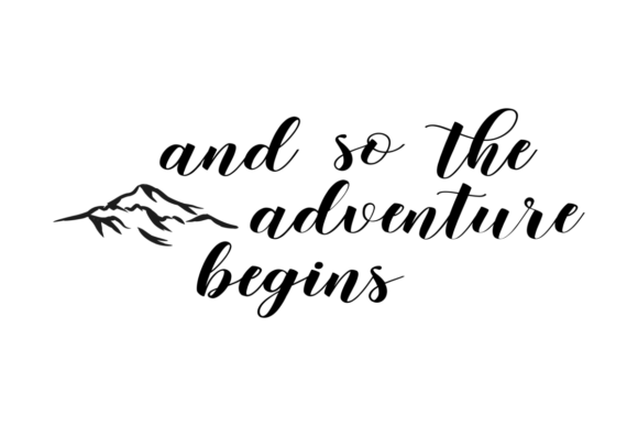 Download Free And So The Adventure Begins Graphic By Angelcakesetc Creative SVG Cut Files