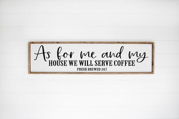 Download Free As For Me And My House We Serve Coffee Graphic By Simply Cut Co for Cricut Explore, Silhouette and other cutting machines.