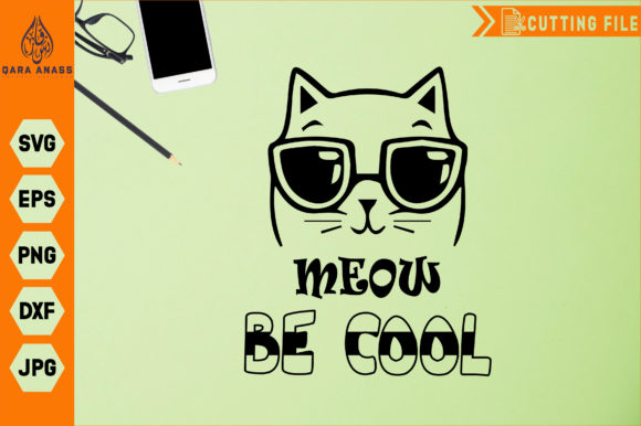 Download Free Be Cool Meow Cut Cat Graphic By Crafty Files Creative Fabrica for Cricut Explore, Silhouette and other cutting machines.