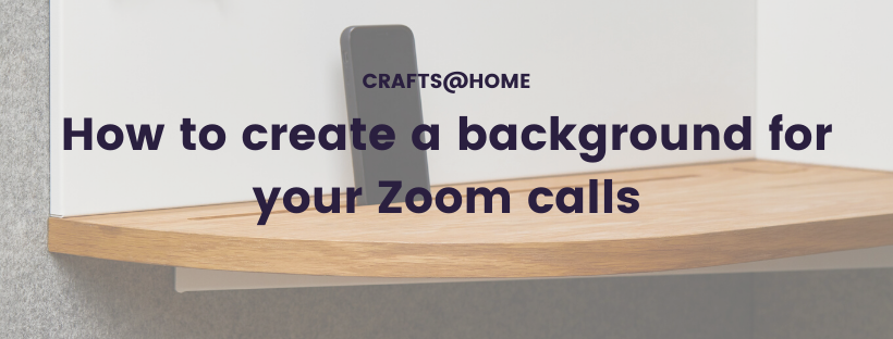How to create a background for your Zoom calls.