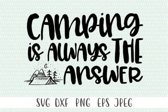 Print on Demand: Camping is Always the Answer Graphic Crafts By Simply Cut Co