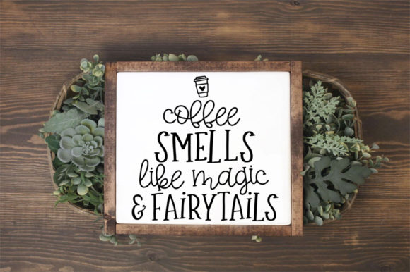 Print on Demand: Coffee Smells Like Magic and Fairytails Graphic Crafts By Simply Cut Co