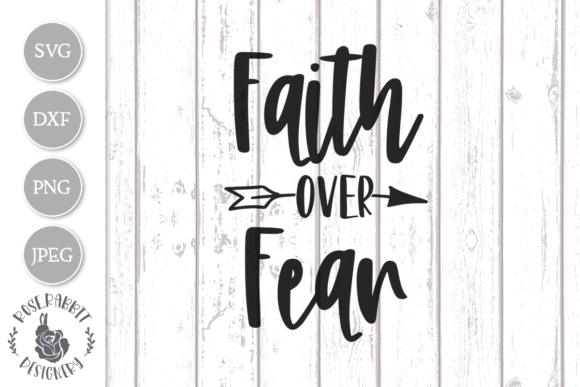 Print on Demand: Faith over Fear Graphic Crafts By Rose.Rabbit Designery