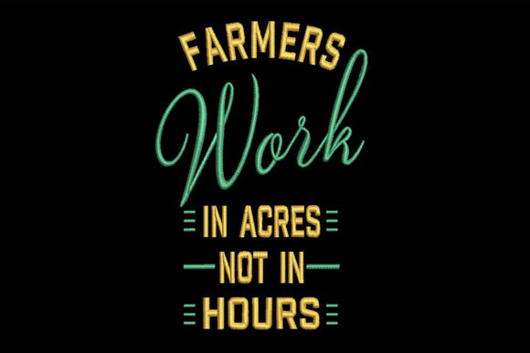 Print on Demand: Farmers Quote Farm & Country Embroidery Design By Embroidery Shelter