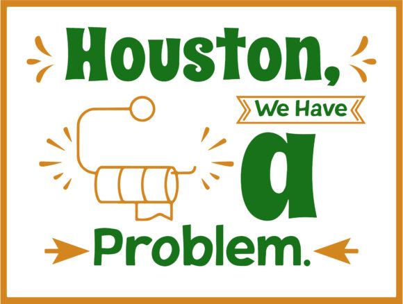 Print on Demand: Houston, We Have a Problem- Ironic Quote Graphic Objects By Embroidery Shelter