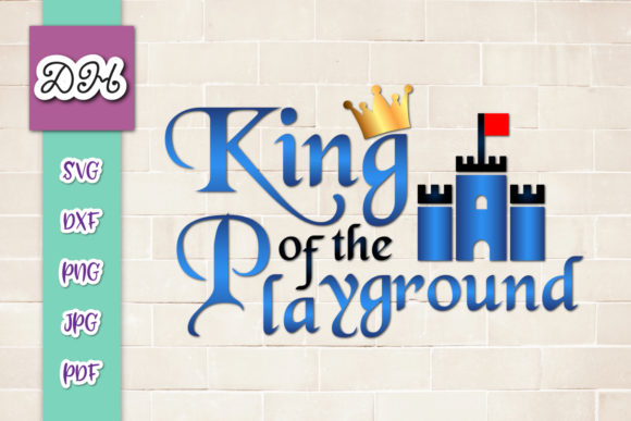 Download Free King Of The Playground Sublimation Files Graphic By Digitals By for Cricut Explore, Silhouette and other cutting machines.
