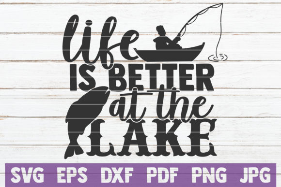 Download Free Life Is Better At The Lake Graphic By Mintymarshmallows for Cricut Explore, Silhouette and other cutting machines.