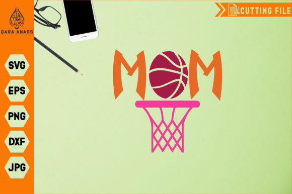 Mom Basketball Graphic Crafts By Crafty Files