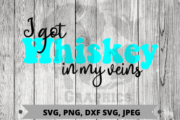Whiskey in My Veins Graphic Crafts By Pit Graphics