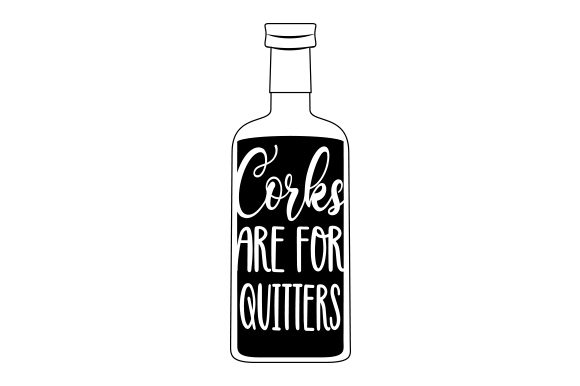 Corks Are for Quitters Wine Craft Cut File By Creative Fabrica Crafts - Image 2