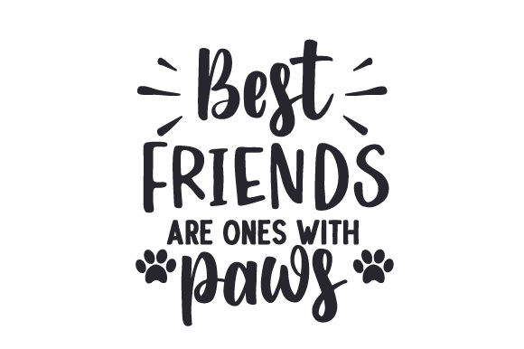 Best Friends Are Ones with Paws Perros Archivo de Corte Craft Por Creative Fabrica Crafts
