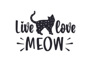 Live - Love - Meow Cats Craft Cut File By Creative Fabrica Crafts