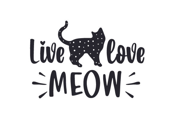 Live - Love - Meow Gatos Archivo de Corte Craft Por Creative Fabrica Crafts