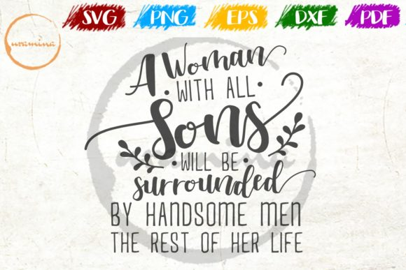 Print on Demand: A Woman with All Sons Will Be Surrounded Graphic Crafts By Uramina