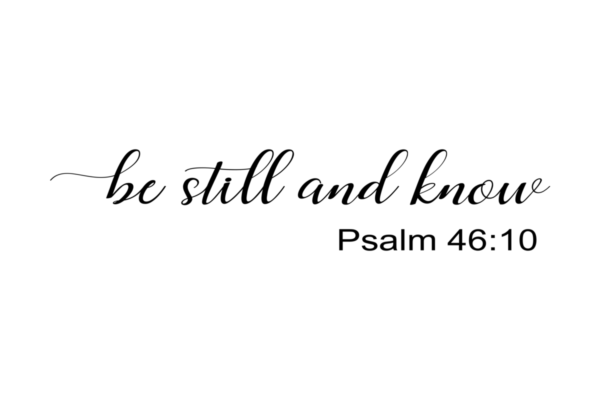 Be Still And Know Graphic By Angelcakesetc Creative Fabrica