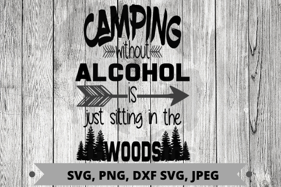 Download Free Camping Without Alcohol Graphic By Pit Graphics Creative Fabrica for Cricut Explore, Silhouette and other cutting machines.
