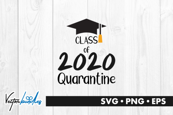Print on Demand: Class of 2020 Quarantine Quote Graphic Crafts By vectorbundles