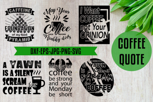 Download Free Coffee Quotes Craft Black Graphic By Tosca Digital Creative for Cricut Explore, Silhouette and other cutting machines.