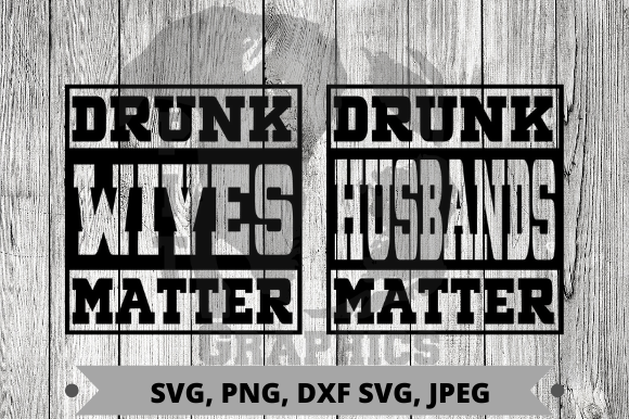 Download Free Drunk Wives Drunk Husbands Matter Graphic By Pit Graphics for Cricut Explore, Silhouette and other cutting machines.
