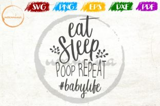 Download Free Eat Sleep Poop Repeat Babylife Grafik Von Uramina Creative for Cricut Explore, Silhouette and other cutting machines.