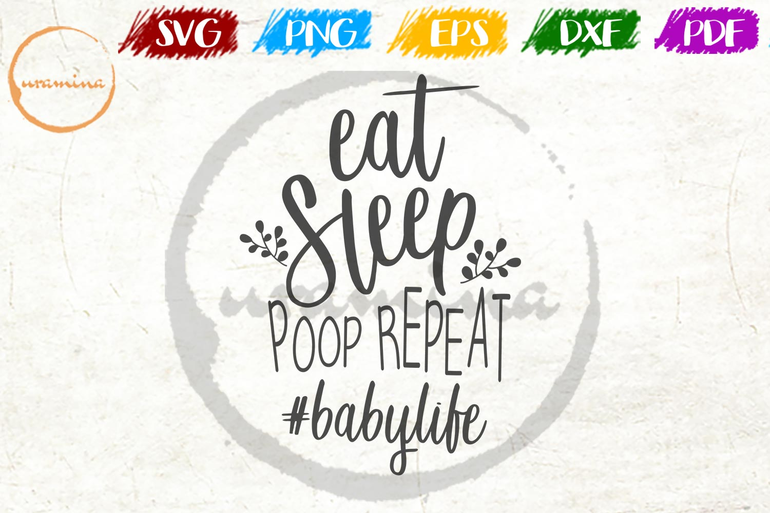Download Free Eat Sleep Poop Repeat Babylife Graphic By Uramina Creative for Cricut Explore, Silhouette and other cutting machines.