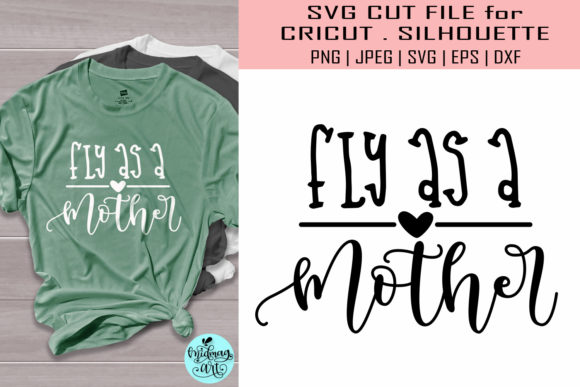 Download Free Fly As A Mother Mothers Day Graphic By Midmagart Creative Fabrica for Cricut Explore, Silhouette and other cutting machines.