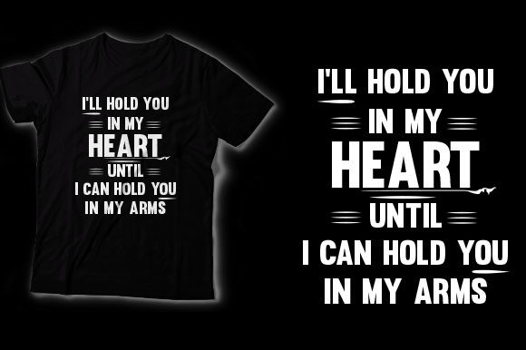 Download Free I Ll Hold You In My Heart Until I Can Graphic By Shirtgraphic for Cricut Explore, Silhouette and other cutting machines.