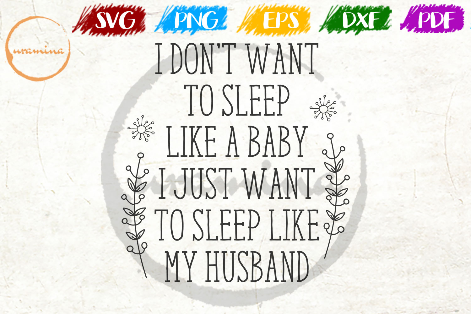 Download Free I Don T Want To Sleep Like A Baby Graphic By Uramina Creative for Cricut Explore, Silhouette and other cutting machines.