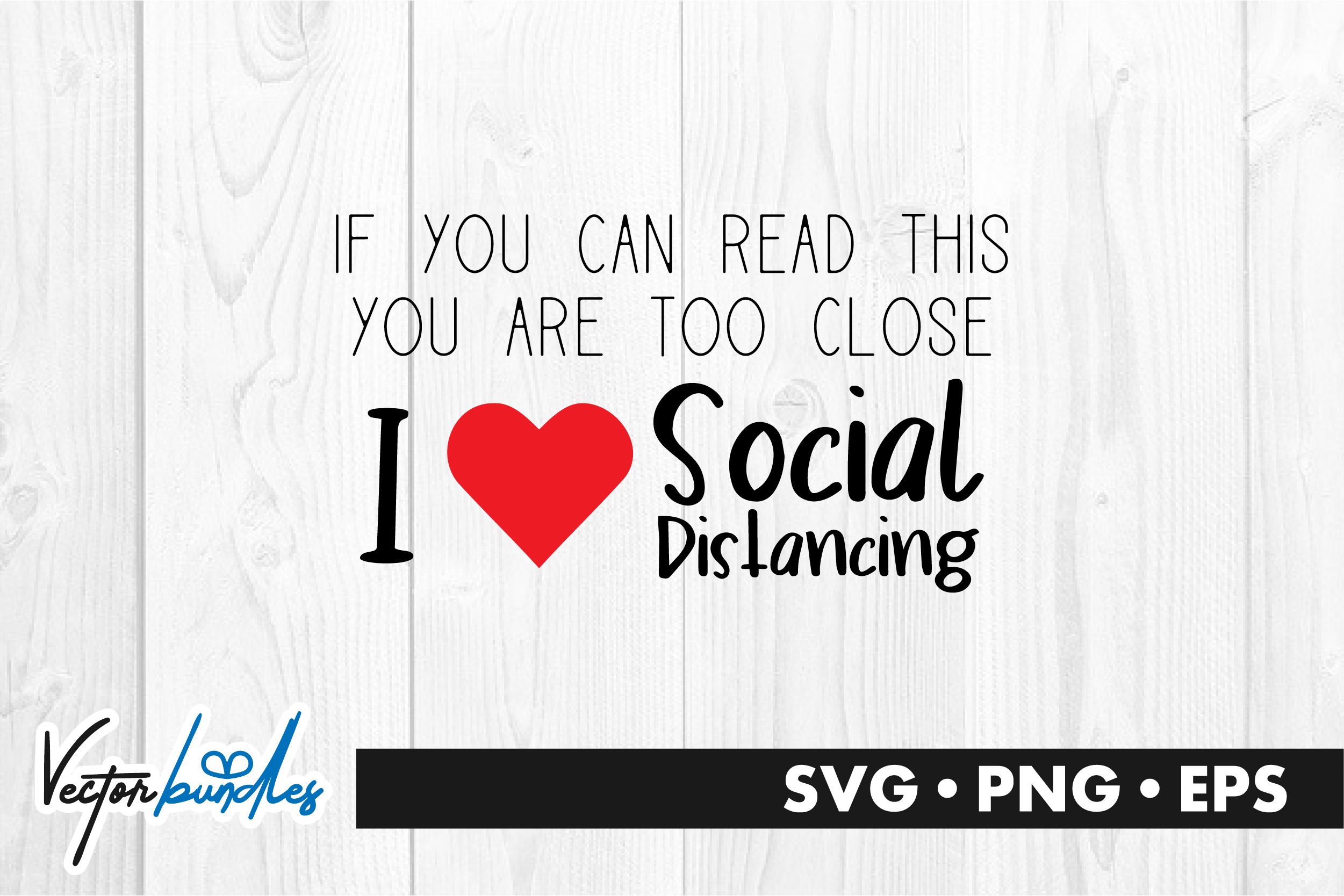 Download Free I Love Social Distancing Quote Graphic By Vectorbundles for Cricut Explore, Silhouette and other cutting machines.