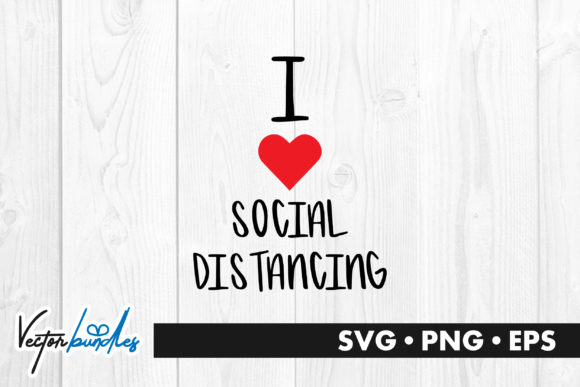 Print on Demand: I Love Social Distancing Quote Graphic Crafts By vectorbundles