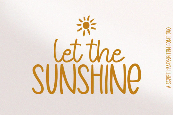 Print on Demand: Let the Sunshine Script & Handwritten Font By jimtypestudio