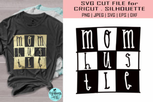 Download Free Mom Hustle Mom Life Graphic By Midmagart Creative Fabrica SVG Cut Files