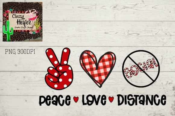 Print on Demand: Peace Love Social Distance  Graphic Illustrations By Crazy Heifer Design Shoppe