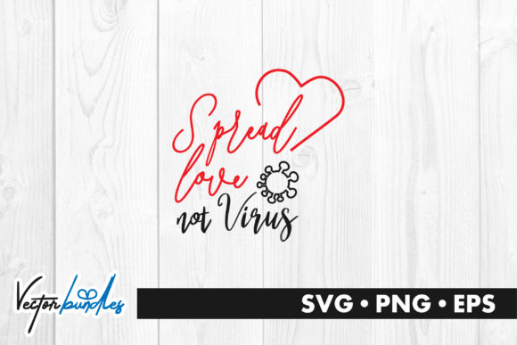 Download Free Spread Love Not Virus Quote Graphic By Vectorbundles Creative for Cricut Explore, Silhouette and other cutting machines.